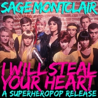 Sage Montclair | I Will Steal Your Heart