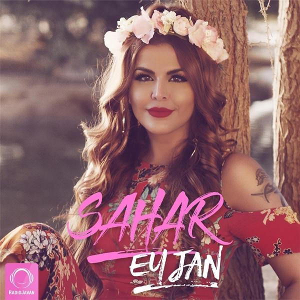 Sahar | Ey Jan | CD Baby Music Store
