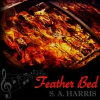 S. A. Harris | Feather Bed