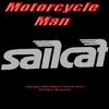 Sailcat: Motorcycle Man