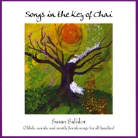 Susan Salidor | Songs in the Key of Chai: Oldish, Newish and Mostly Jewish Songs For All Families