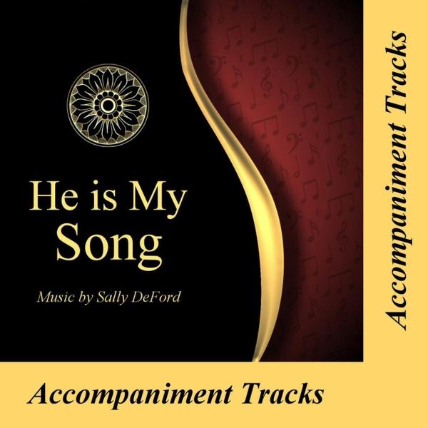 Sally DeFord | He Is My Song (Accompaniment Tracks) | CD
