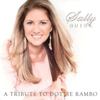 Sally Quick | A Tribute to Dottie Rambo