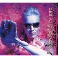 SALME DAHLSTROM: The Acid Cowgirl Audio Trade