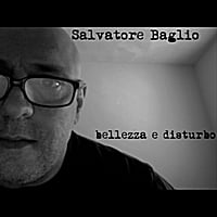 Salvatore Baglio | bellezza e disturbo
