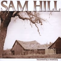 Sam Hill | Haunted By A Memory