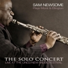 Sam Newsome: The Solo Concert: Sam Newsome Plays Monk and Ellington (Live)