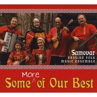Samovar Russian Folk Music Ensemble | Some More of Our Best