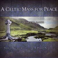 Samuel Guarnaccia | A Celtic Mass for Peace, Songs for the Earth