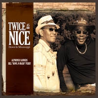 Alphonso Sanders & Bill ''Howl-n-Madd'' Perry | Twice As Nice ''Down In Mississippi''