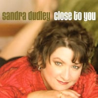 Sandra Dudley | Close To You