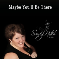 Sandy Nitch | Maybe You'll Be There