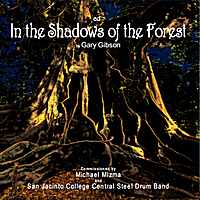 San Jacinto College Central Steel Drum Band and Chorale | In the Shadows of the Forest