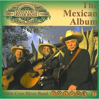 Santa Cruz River Band, Ted Ramirez & Teodoro Ted Ramirez | Volume 3 - The Mexican Album