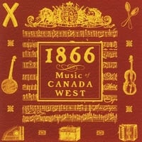 Brent Santin & Gary Mallon | 1866: Music of Canada West
