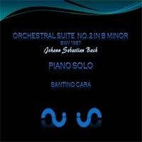 Santino Cara | Bach Suite No.2 in B Minor BWV 1067 for Piano Solo