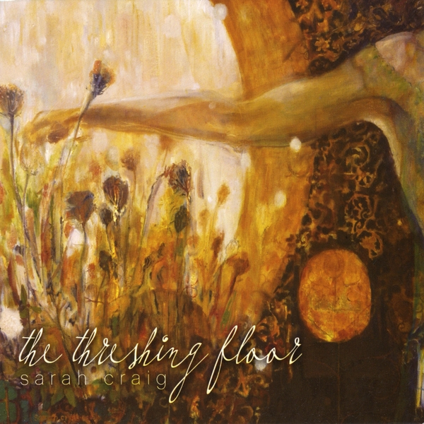 Sarah Craig | The Threshing Floor | CD Baby Music Store