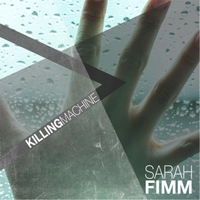 Sarah Fimm | Killing Machine