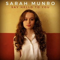 Sarah Munro | Say Hello to You