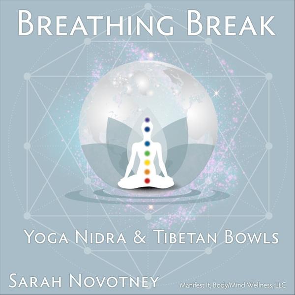 Sarah Novotney | Breathing Break (Yoga Nidra and Tibetan