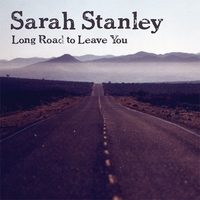 Sarah Stanley | Long Road to Leave You
