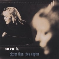 Sara K. | Closer Than They Appear