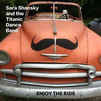 Sara Shansky and the Titanic Dance Band | Enjoy the Ride