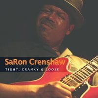 Saron Crenshaw | Tight, Cranky & Loose