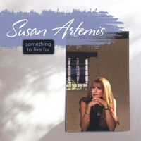 Susan Artemis | Something To Live For