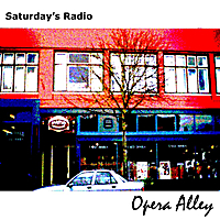 Saturday's Radio | Cancelled - Opera Alley