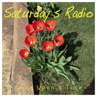 Saturday's Radio | Once Upon a Time
