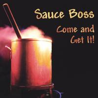 Sauce Boss | Come and Get It!