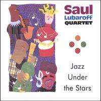Saul Lubaroff Quartet | Jazz Under the Stars