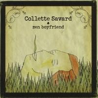 COLLETTE SAVARD: Zen Boyfriend