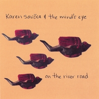 Karen Savoca & The Mind's Eye | On The River Road