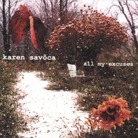 Karen Savoca | All My Excuses