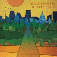 Sawtooth Brothers | One More Flight