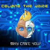 Celiane the Voice | Why Can't You?