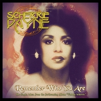 Scherrie Payne | Remember Who You Are