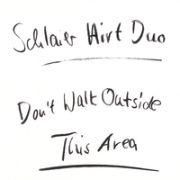 Schlaier Hirt Duo | Don't Walk Outside This Area