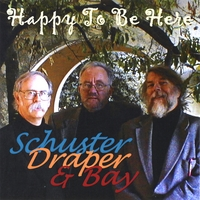 Schuster, Draper & Bay | Happy To Be Here