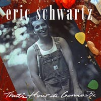 Eric Schwartz | That's How It's Gonna Be