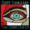 Scott Damgaard: Through a Stained Glass Eye