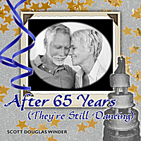 Scott Douglas Winder | After 65 Years (They're Still Dancing)