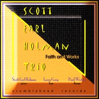 Scott Earl Holman Trio: Faith and Works