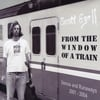 SCOTT EZELL: From the Window of a Train--Demos and Runaways