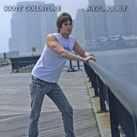 Scott Goldstone | N.Y.C., Bodily