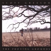 Scott Greeson: The Proving Grounds