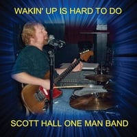 Scott Hall One Man Band | Wakin' Up Is Hard to Do