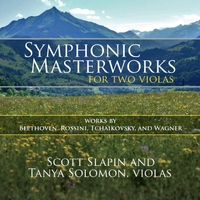 Scott Slapin & Tanya Solomon | Symphonic Masterworks for Two Violas: Works by Beethoven, Rossini, Tchaikovsky, and Wagner